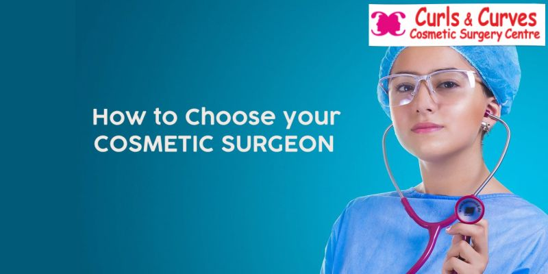 How to Choose Best Cosmetic Surgeon